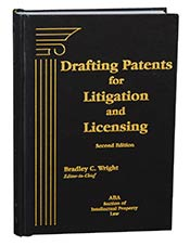 Drafting Patents for Litigation and Licensing
