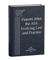 Patents After the AIA: Evolving Law and Practice
