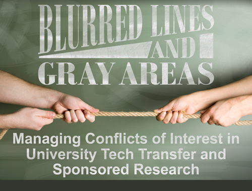 Blurred Lines and Gray Areas: Managing Conflicts of Interest in University Tech Transfer and Sponsored Research