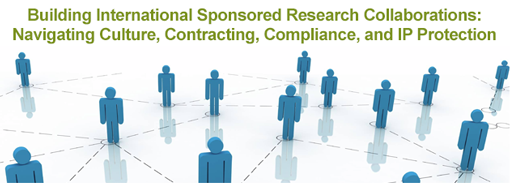Building International Sponsored Research Collaborations: Navigating Culture, Contracting, Compliance, and IP Protection