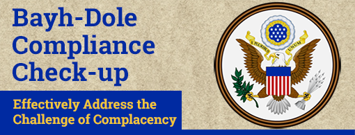 Bayh-Dole Compliance Check-up: Effectively Address the Challenge of Complacency