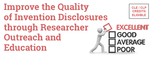 Improve the Quality of Invention Disclosures through Researcher Outreach and Education