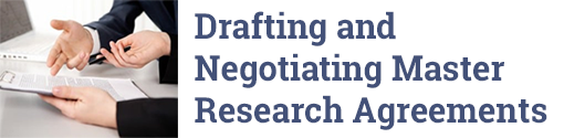 Drafting and Negotiating Master Research Agreements