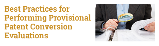 Best Practices for Performing Provisional Patent Conversion Evaluations
