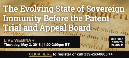 The Evolving State of Sovereign Immunity Before the Patent Trial and Appeal Board