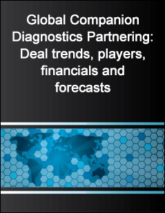 Global Companion Diagnostics Partnering: Deal trends, players, financials and forecasts
