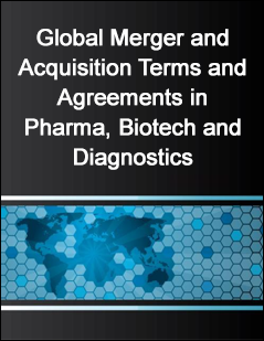 Global Merger and Acquisition Terms and Agreements in Pharma, Biotech and Diagnostics