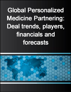 Global Personalized Medicine Partnering: Deal trends, players, financials and forecasts