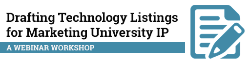 Drafting Technology Listings for Marketing University IP: A Webinar Workshop