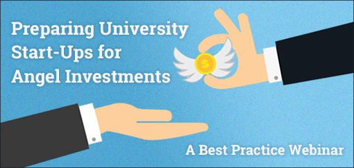 Preparing University Start-Ups for Angel Investments: A Best Practice Webinar