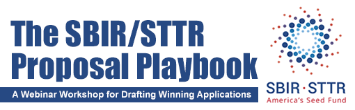 The SBIR/STTR Proposal Playbook: A Webinar Workshop for Drafting Winning Applications