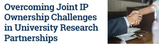 Overcoming Joint IP Ownership Challenges in University Research Partnerships
