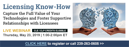 Licensing Know-How: Capture the Full Value of Your Technologies and Foster Supportive Relationships with Licensees