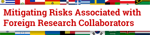 Mitigating Risks Associated with Foreign Research Collaborators