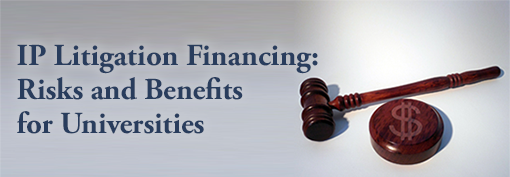 IP Litigation Financing: Risks and Benefits for Universities