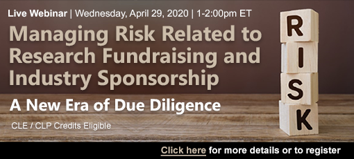 Managing Risk Related to Research Fundraising and Industry Sponsorship: A New Era of Due Diligence