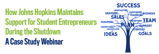 How Johns Hopkins Maintains Support for Student Entrepreneurs During the Shutdown: A Case Study Webinar