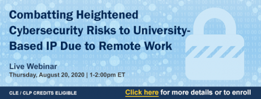 Combatting Heightened Cybersecurity Risks to University-Based IP Due to Remote Work