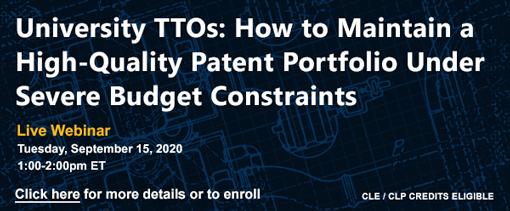 University TTOs: How to Maintain a High-Quality Patent Portfolio Under Severe Budget Constraints