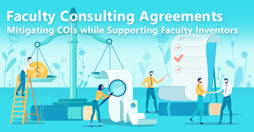 Faculty Consulting Agreements: Mitigating COIs while Supporting Faculty Inventors