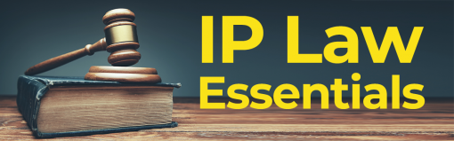 IP Law Essentials for Principal Investigators, Faculty and Student Inventors