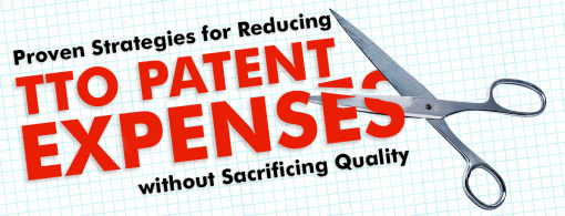 Proven Strategies for Reducing TTO Patent Expenses without Sacrificing Quality