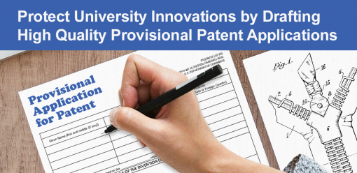 Protect University Innovations by Drafting High Quality Provisional Patent Applications