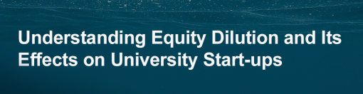 Understanding Equity Dilution and Its Effects on University Start-ups