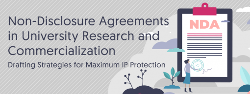 Non-Disclosure Agreements in University Research and Commercialization: Drafting Strategies for Maximum IP Protection