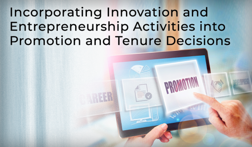 Incorporating Innovation and Entrepreneurship Activities into Promotion and Tenure Decisions