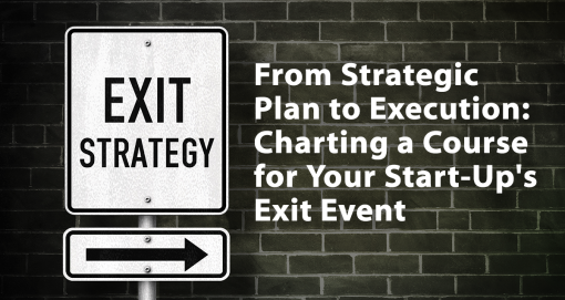From Strategic Plan to Execution: Charting a Course for Your Start-Up's Exit Event